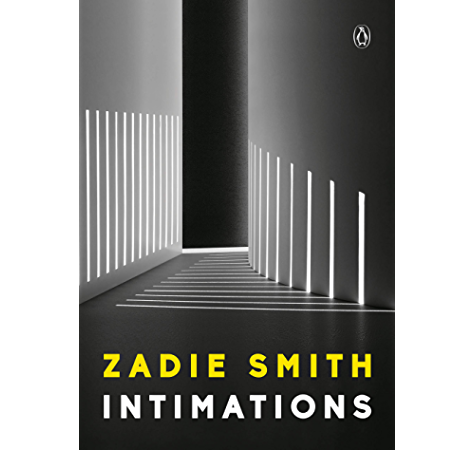 Intimations Six Essays Kindle Edition By Smith Zadie Literature Fiction Kindle Ebooks Amazon Com