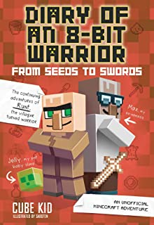Diary Of An 8 Bit Warrior From Seeds To Swords Book 2