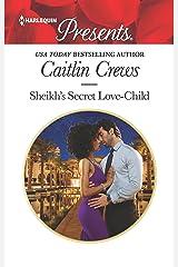 Sheikh's Secret Love-Child (Bound to the Desert King)