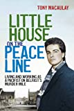 Little House on the Peace Line: Living and Working as a Pacifist on Murder Mile
