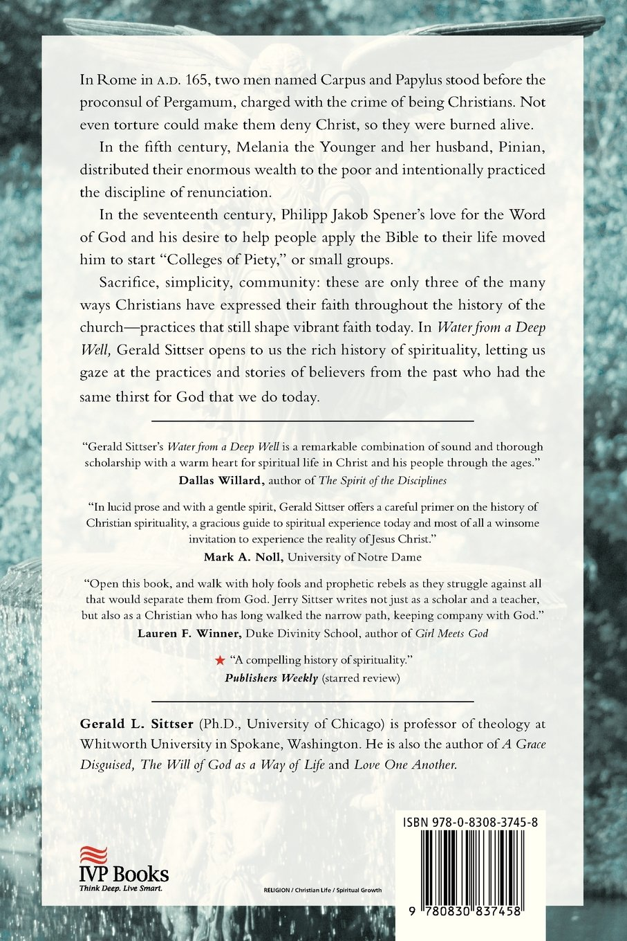 Water from a Deep Well: Christian Spirituality from Early Martyrs to Modern  Missionaries: Dr. Gerald L. Sittser Ph.D., Rev.