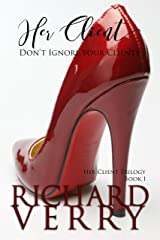 Her Client: Don't Ignore your Clients (Her Client Trilogy Book 1) Kindle Edition