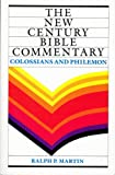 Colossians and Philemon (The New Century Bible Commentary Series)
