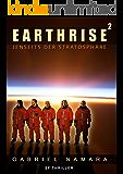 EARTHRISE 2 - Jenseits der Stratosphäre: Ein Astronauten Weltraum Survival Abenteuer