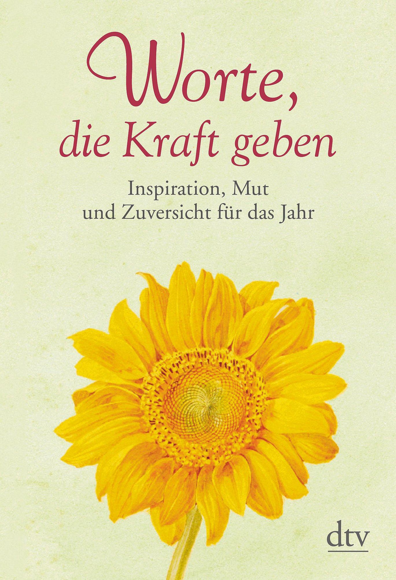 Bekannt Worte, Die Kraft Geben: Inspiration, Mut Und Zuversicht Für Das KV63