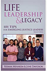 Life, Leadership, and Legacy: 101 Tips for Emerging Justice Leaders, Second Edition Kindle Edition