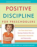 Positive Discipline for Preschoolers: For Their Early Years-Raising Children Who are Responsible, Respectful, and Resourceful (Positive Discipline Library)