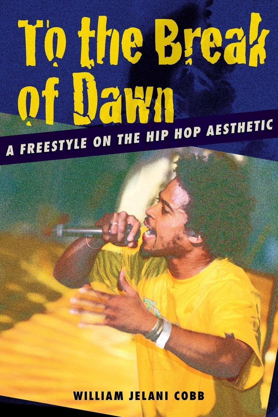 To the Break of Dawn: A Freestyle on the Hip Hop Aesthetic pdf