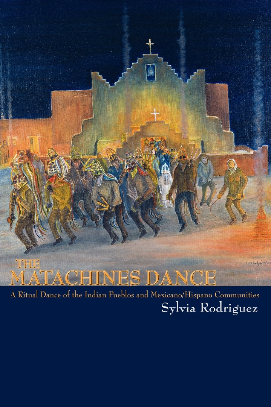 The Matachines Dance, A Ritual Dance of the Indian Pueblos and Mexicano/Hispano Communities (Southwest Heritage)