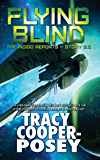 Flying Blind (The Indigo Reports Book 1)