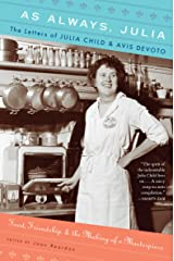 As Always, Julia: The Letters of Julia Child & Avis DeVoto Kindle Edition