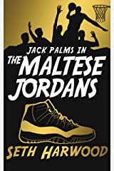 The Maltese Jordans: The Worldwide Chase for the Rarest Pair of Kicks (Jack Palms Crime Book 5) Kindle Edition