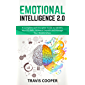 Emotional Intelligence  2.0: A Complete Self-Discipline Guide to Identify Your EQ Skills, Increase Empath and Manage Your Relationships (English Edition)