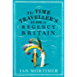 The Time Traveller's Guide to Regency Britain (Time Travellers Guide)