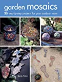 Garden Mosaics: 25 step-by-step projects for your outdoor room