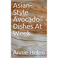 Asian-Style Avocado Dishes At Week (English Edition)