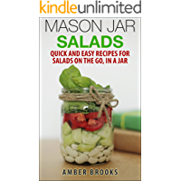 Mason Jar Salads: Quick and Easy Recipes for Salads on the Go, in a Jar (mason jar meals, mason jar recipes, meals in a…