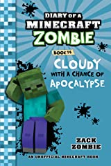 Minecraft Books: Diary of a Minecraft Zombie Book 14: Cloudy with a Chance of Apocalypse Kindle Edition