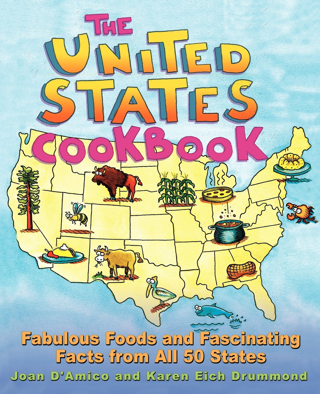 Read Online The United States Cookbook: Fabulous Foods and Fascinating Facts From All 50 States pdf epub