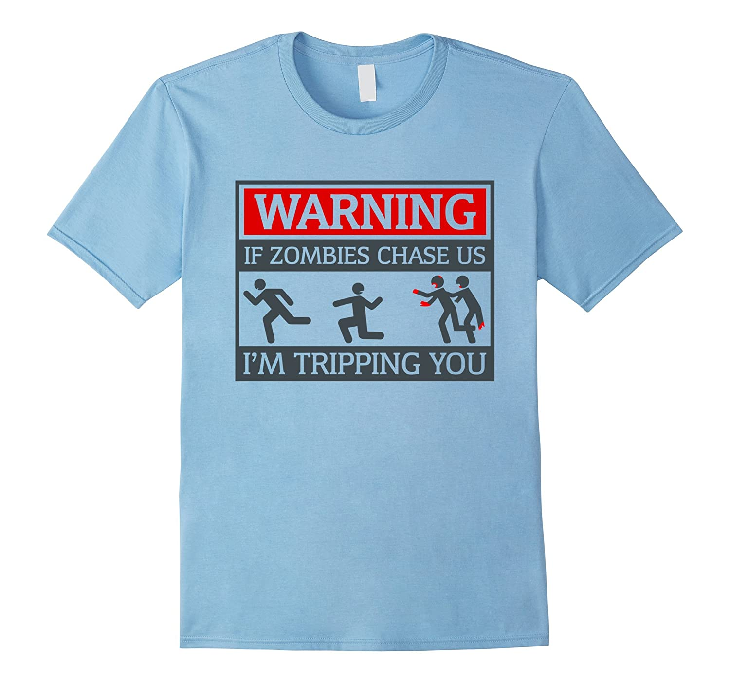 Tripping You If Zombie Chase Us Shirt Zombie T-shirt-TH