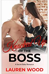 Knocked Up By The Boss: A Secret Baby Romance Kindle Edition
