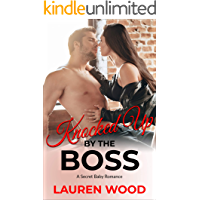 Knocked Up By The Boss: A Secret Baby Romance