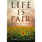Life Is Fair: Everything Happens for a Reason