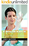 The Prostate Exam: An Erotic Tale: Erotic Sex Story From Real-Life Female Doctors - (inspired by true events) (Erotic Stories From Real-Life Female Doctors Book 2)