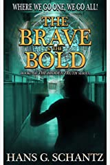 The Brave and the Bold: Book 3 of The Hidden Truth Kindle Edition