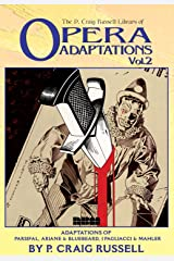 The P. Craig Russell Library of Opera Adaptations: Vol. 2: Adaptations of Parsifal, Ariane & Bluebeard, I Pagliacci & Songs By Mahler (2) Hardcover
