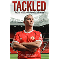 Ben Thornley: Tackled: The Class of '92 Star Who Never Got to Graduate