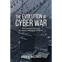 Evolution of Cyber War: International Norms for Emerging-Technology Weapons