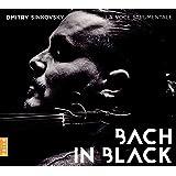 Bach in Black | Dmitry Sinkovsky