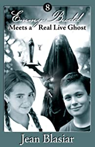 Emmy Budd Meets a Real Live Ghost (Emmy Budd Mysteries Book 8)