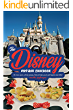 The Disney Inspired Cookbook: 30 Once-Upon-A-Time Recipes, That Will Help You to Eat Happily Ever After!