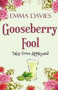Gooseberry Fool (Tales From Appleyard Book 3)