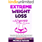 Extreme Weight Loss Hypnosis for Women: Rapid and Natural Way to Lose Weight Through Powerful Hypnosis and Meditation…