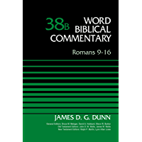 Romans 9-16, Volume 38B (Word Biblical Commentary)