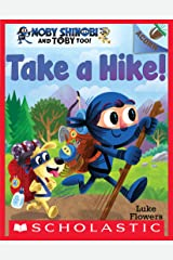 Take a Hike!: An Acorn Book (Moby Shinobi and Toby Too! #2) Kindle Edition