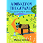 A Donkey On The Catwalk: Tales of life in Greece (The Peloponnese Series Book 4) (English Edition)
