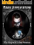Dark Application: ONE (The Dark Application Series Book 1)