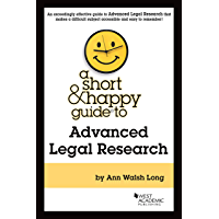 A Short & Happy Guide to Advanced Legal Research (Short & Happy Guides)