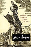Arab Archery: An Arabic Manuscript Of About A.D.
