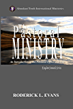 The Pastoral Ministry: An Introduction to the Pastoral Office and Gift