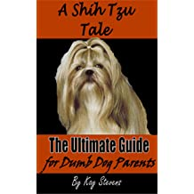 Get PDF A Shih Tzu Tale - The Ultimate Guide for Dumb Dog