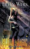 Blood Magic: A Novel of the Lupi Book 6