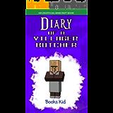 Diary of a Villager Butcher: An Unofficial Minecraft Book