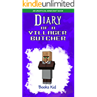 Diary of a Villager Butcher: An Unofficial Minecraft Book (Minecraft Diary Books and Wimpy Zombie Tales For Kids 44) book cover
