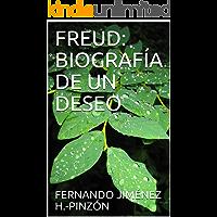 FREUD: BIOGRAFÍA DE UN DESEO