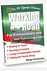 Working On The Road: For Professionals and Just Fun-Loving Folks Kindle Edition